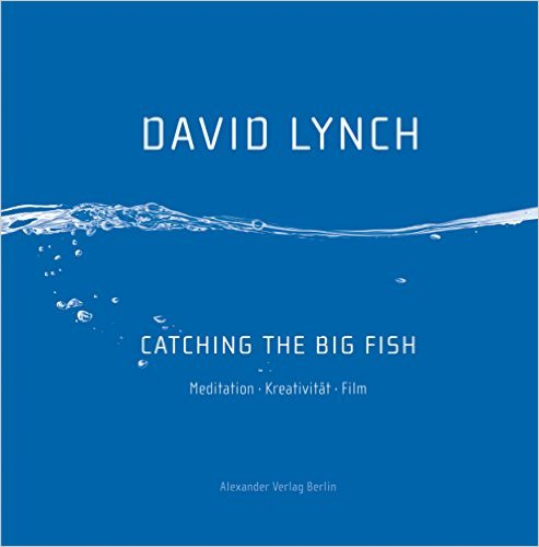 catching-the-big-fish-david-lynch-deutsch